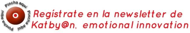 Suscríbete a la cuenta de correo de Katby@n, emotional innovation